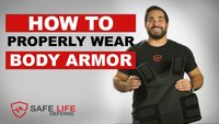 How To Properly Wear Body Armor - Safe Life Defense