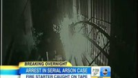 Serial arson suspect caught on tape
