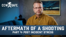 Aftermath of a Shooting Part 4: Post Incident Stress and Things to Consider