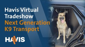 Havis Virtual Trade Show: Next Generation K9 Transports