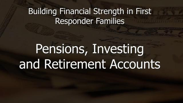 Building financial strength in LEO families: Pension, investing and retirement accounts