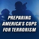 Preparing America's Cops For Terrorism