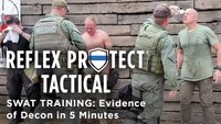 Reflex Protect Tactical Swat Training: Evidence of Decon in 5 Minutes